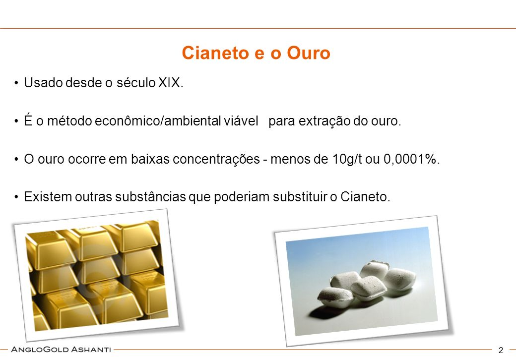 Cianeto e o Ouro Usado desde o século XIX.