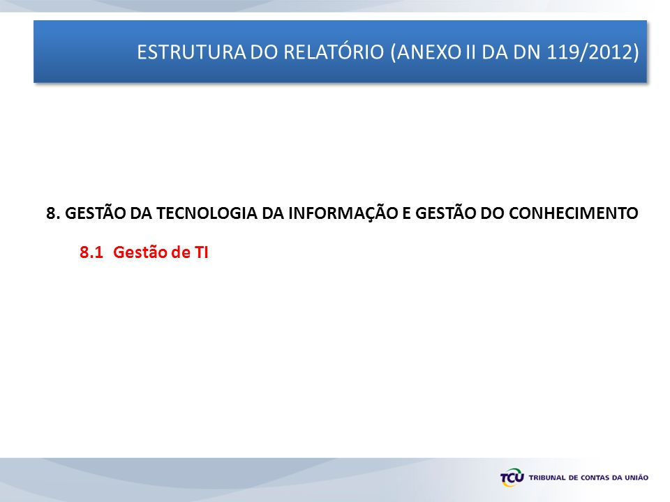 ESTRUTURA DO RELATÓRIO (ANEXO II DA DN 119/2012)