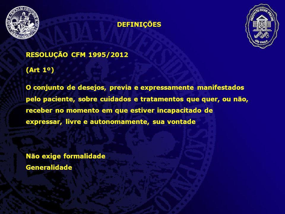 DEFINIÇÕES RESOLUÇÃO CFM 1995/2012. (Art 1º)