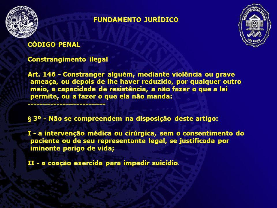 FUNDAMENTO JURÍDICO CÓDIGO PENAL. Constrangimento ilegal.