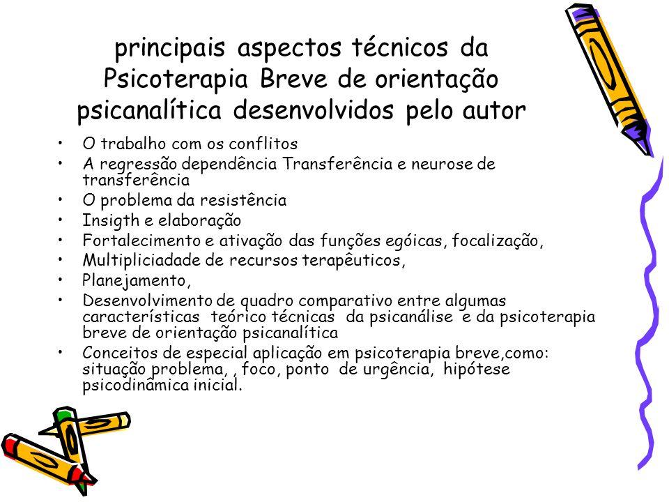 principais aspectos técnicos da Psicoterapia Breve de orientação psicanalítica desenvolvidos pelo autor