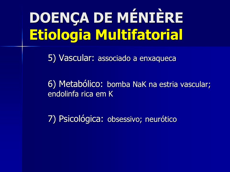 DOENÇA DE MÉNIÈRE Etiologia Multifatorial