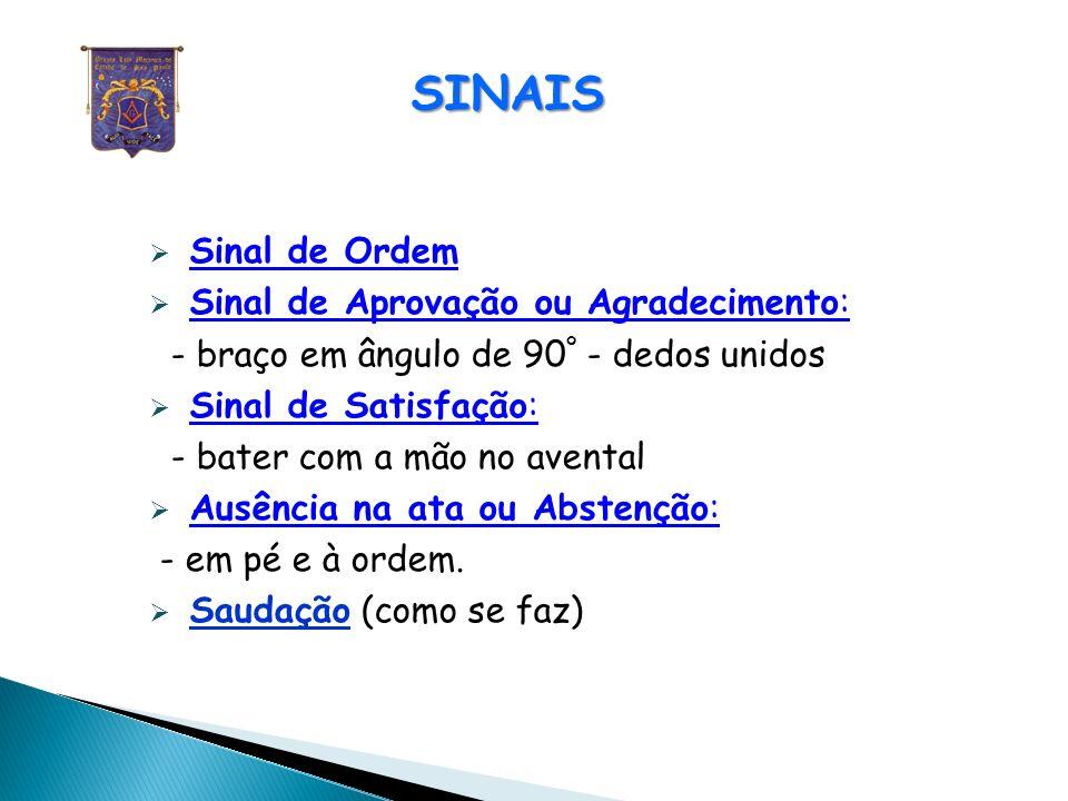 SINAIS Sinal de Ordem Sinal de Aprovação ou Agradecimento: