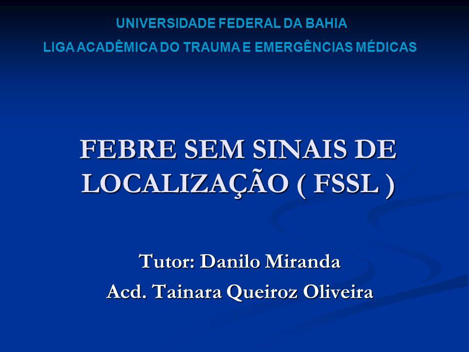 FEBRE SEM SINAIS DE LOCALIZAÇÃO ( FSSL )