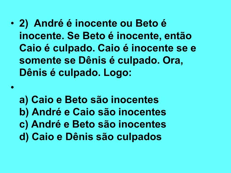 2) André é inocente ou Beto é inocente