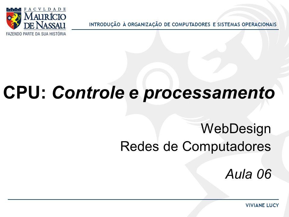 CPU: Controle e processamento