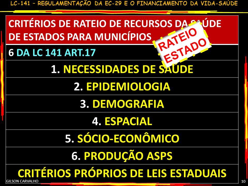 CRITÉRIOS PRÓPRIOS DE LEIS ESTADUAIS