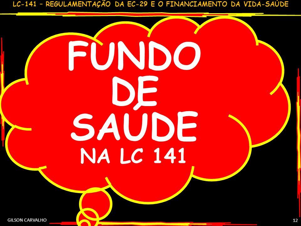 FUNDO DE SAÚDE NA LC 141 GILSON CARVALHO