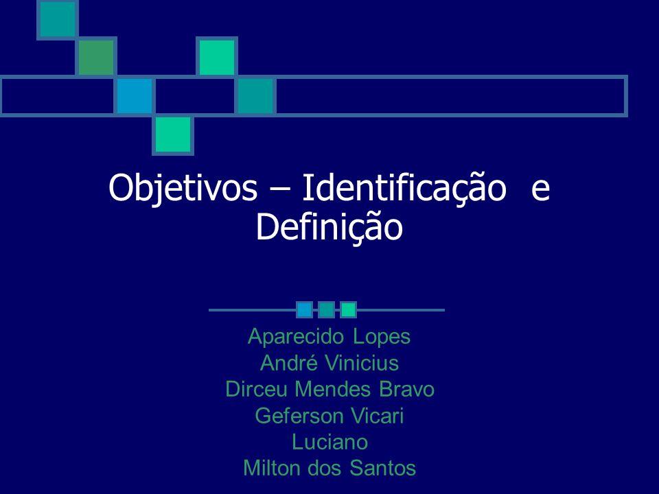 Objetivos – Identificação e Definição