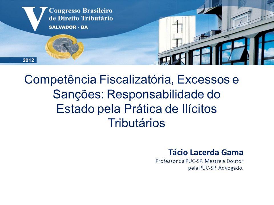 Competência Fiscalizatória, Excessos e Sanções: Responsabilidade do Estado pela Prática de Ilícitos Tributários
