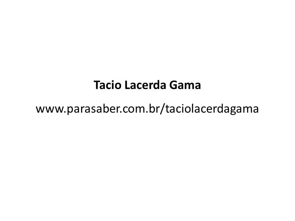 Tacio Lacerda Gama www.parasaber.com.br/taciolacerdagama