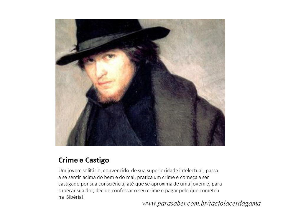 Crime e Castigo www.parasaber.com.br/taciolacerdagama