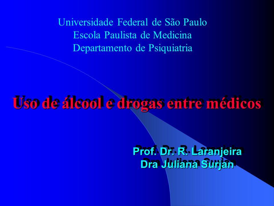 Prof. Dr. R. Laranjeira Dra Juliana Surjan