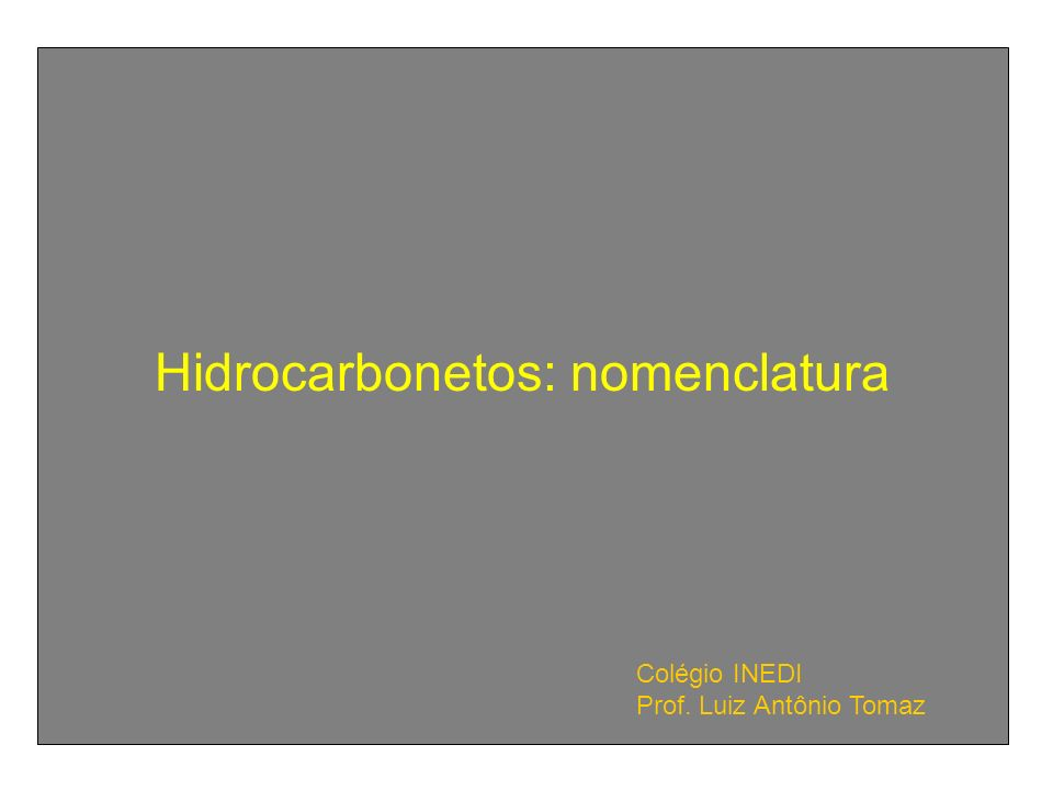 Hidrocarbonetos: nomenclatura