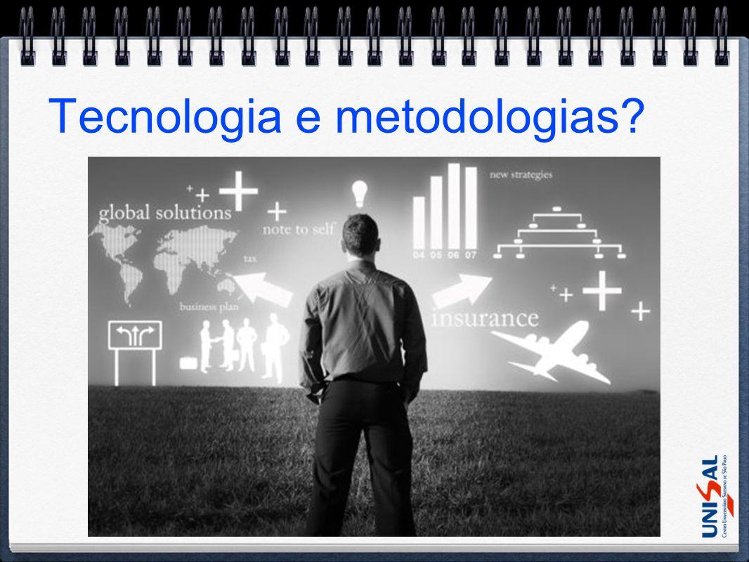 Tecnologia e metodologias