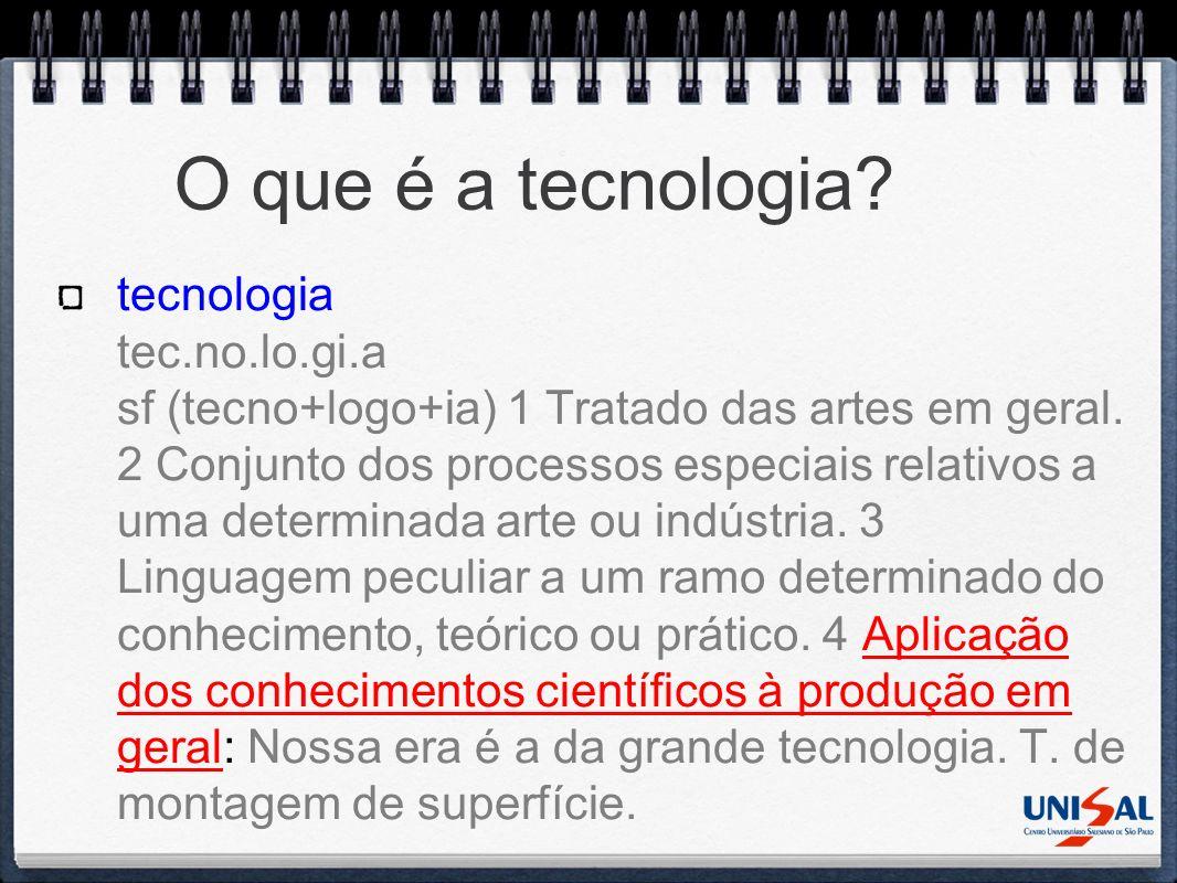 O que é a tecnologia