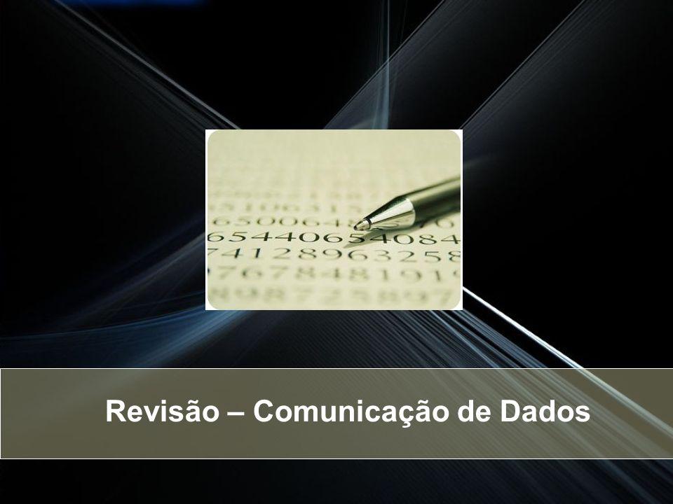 Revisão – Comunicação de Dados