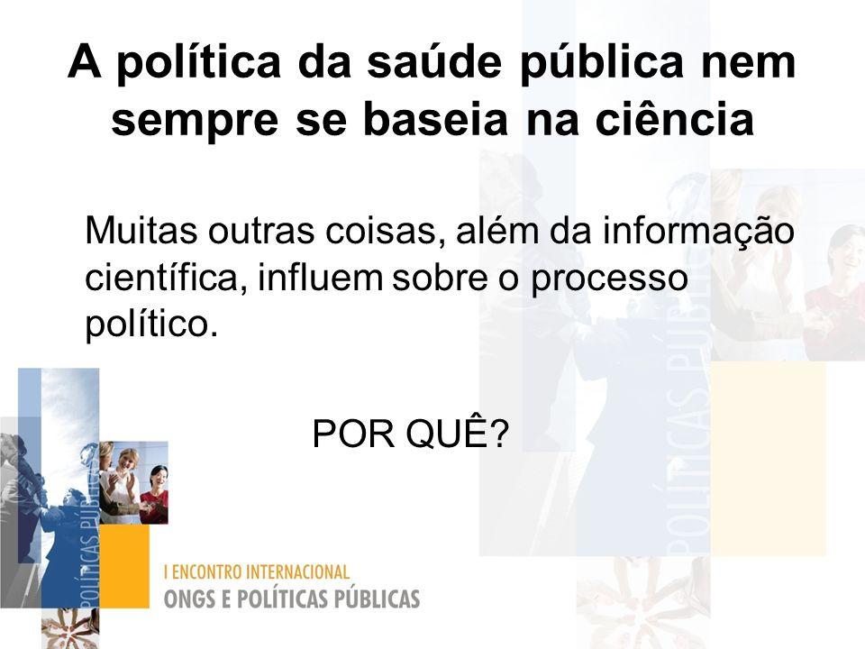 A política da saúde pública nem sempre se baseia na ciência