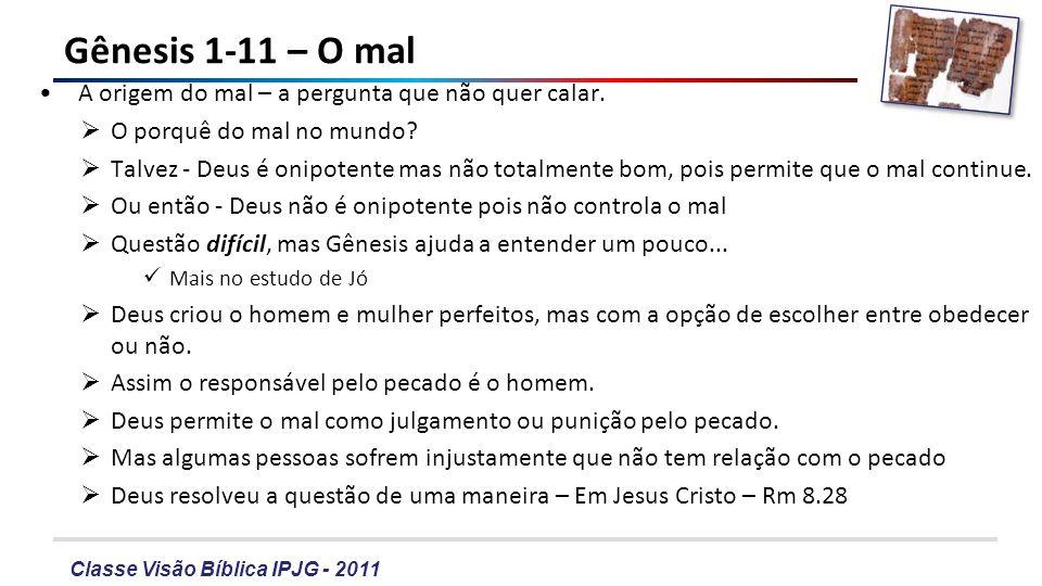 Gênesis 1-11 – O mal A origem do mal – a pergunta que não quer calar.