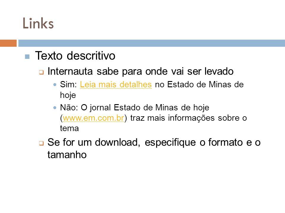 Links Texto descritivo Internauta sabe para onde vai ser levado