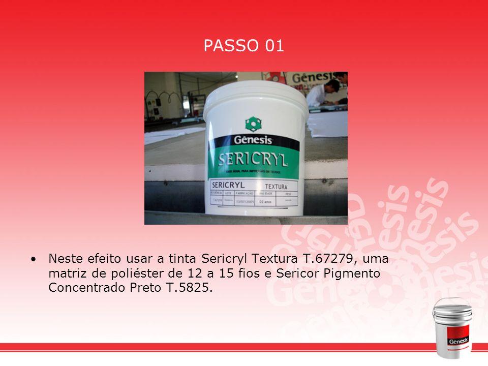 PASSO 01Neste efeito usar a tinta Sericryl Textura T.67279, uma matriz de poliéster de 12 a 15 fios e Sericor Pigmento Concentrado Preto T.5825.