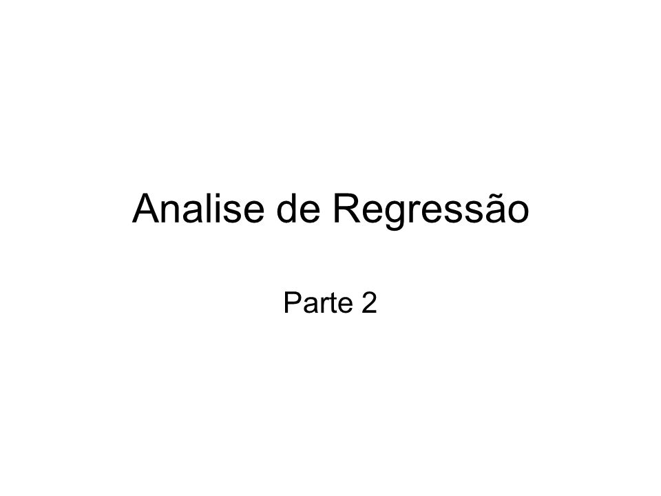 Analise de Regressão Parte 2