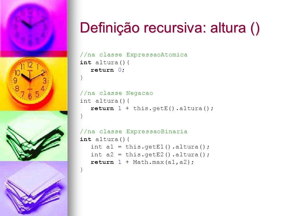 Definição recursiva: altura ()