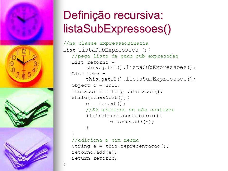 Definição recursiva: listaSubExpressoes()
