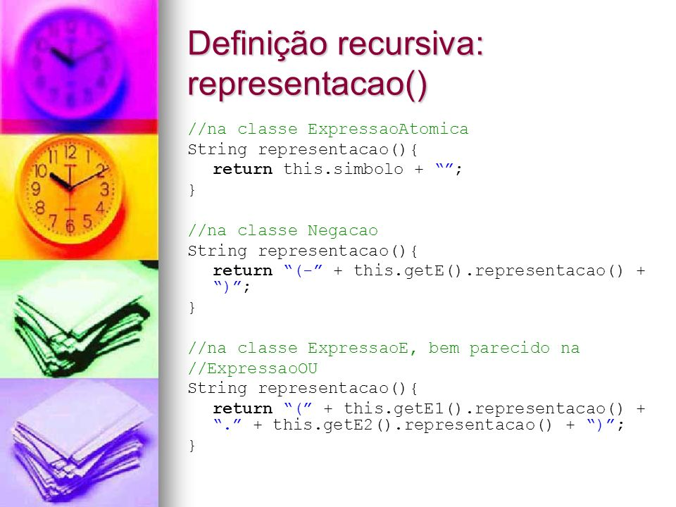 Definição recursiva: representacao()