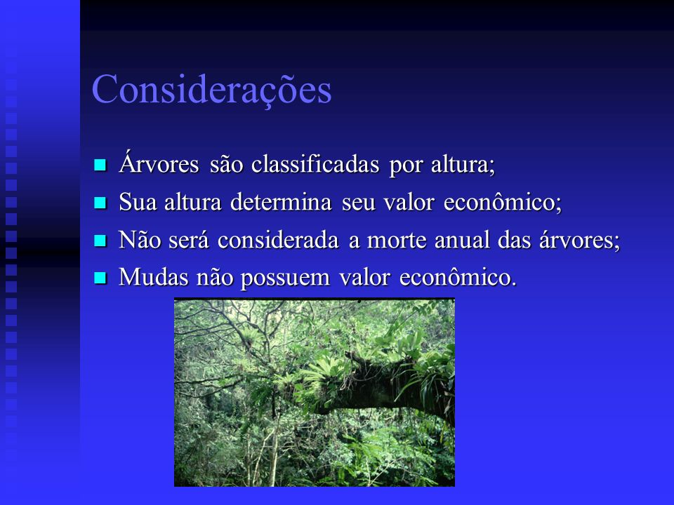 Considerações Árvores são classificadas por altura;
