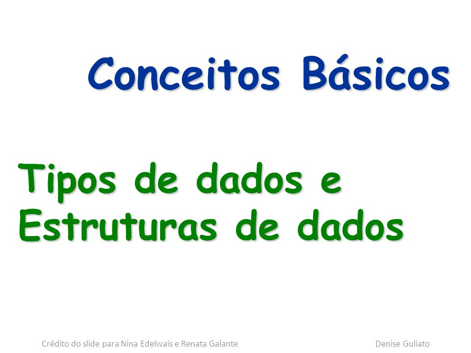 Crédito do slide para Nina Edelwais e Renata Galante Denise Guliato