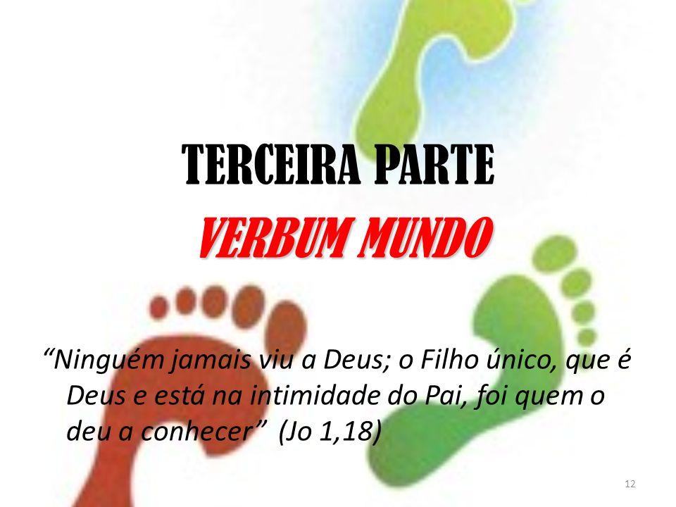 TERCEIRA PARTE VERBUM MUNDO