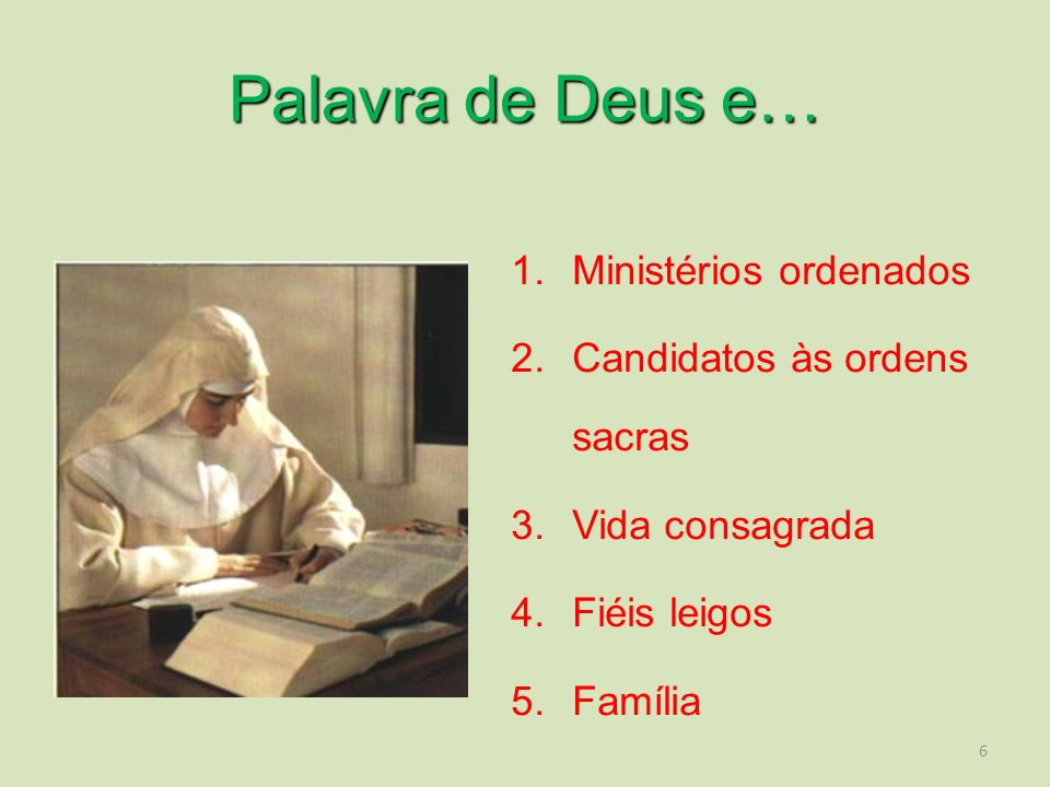 Palavra de Deus e… Ministérios ordenados Candidatos às ordens sacras