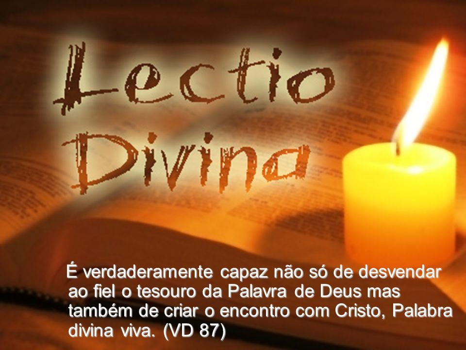 É verdaderamente capaz não só de desvendar ao fiel o tesouro da Palavra de Deus mas também de criar o encontro com Cristo, Palabra divina viva.