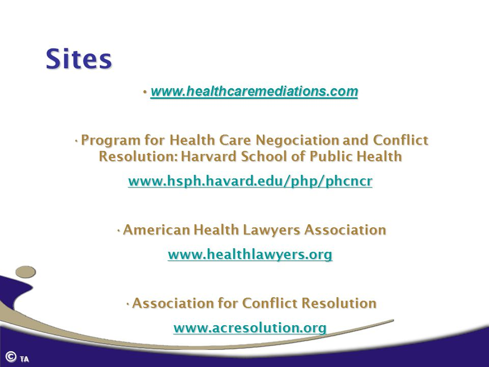 Siteswww.healthcaremediations.com. Program for Health Care Negociation and Conflict Resolution: Harvard School of Public Health.