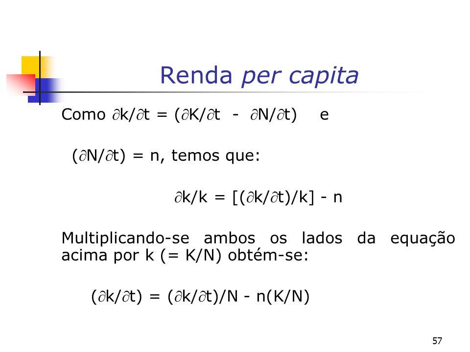 Renda per capita Como k/t = (K/t - N/t) e