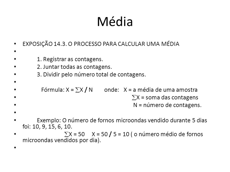Média EXPOSIÇÃO 14.3. O PROCESSO PARA CALCULAR UMA MÉDIA