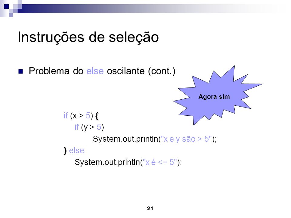Instruções de seleção Problema do else oscilante (cont.)