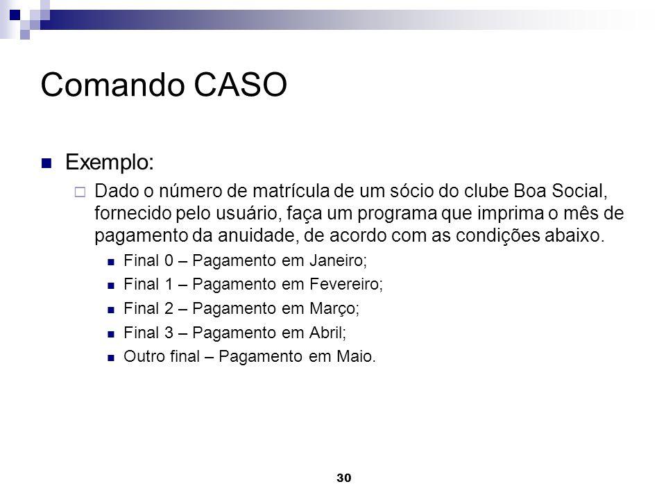 Comando CASO Exemplo: