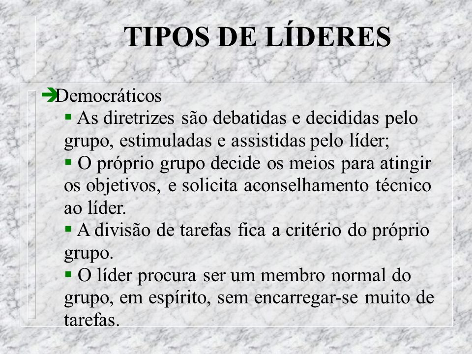 TIPOS DE LÍDERES Democráticos