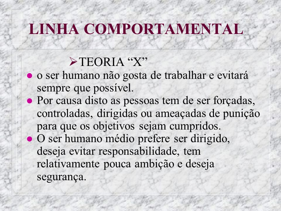 LINHA COMPORTAMENTAL TEORIA X