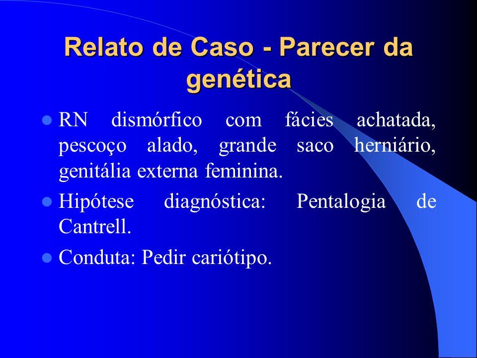 Relato de Caso - Parecer da genética
