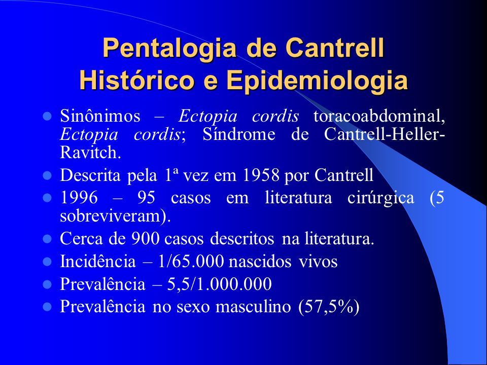 Pentalogia de Cantrell Histórico e Epidemiologia
