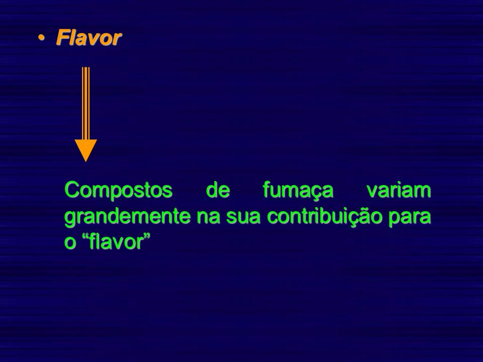 Flavor Compostos de fumaça variam grandemente na sua contribuição para o flavor