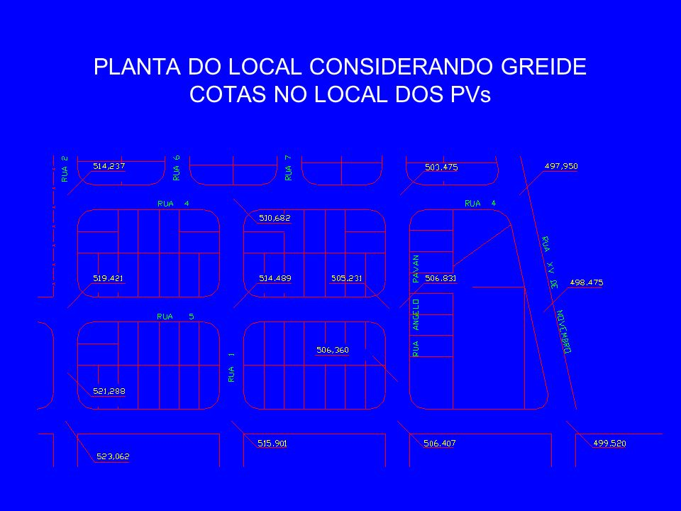 PLANTA DO LOCAL CONSIDERANDO GREIDE COTAS NO LOCAL DOS PVs