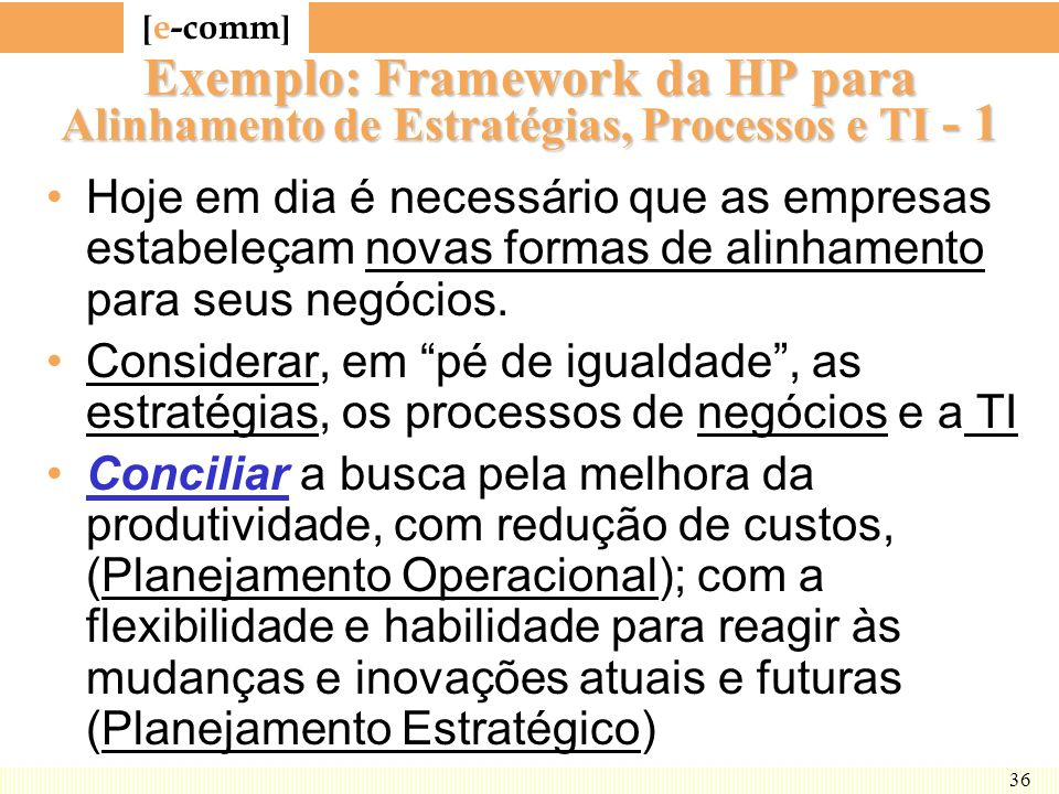 Exemplo: Framework da HP para Alinhamento de Estratégias, Processos e TI - 1