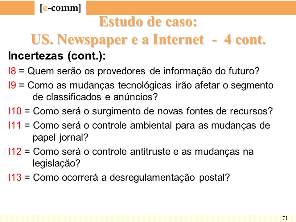 Estudo de caso: US. Newspaper e a Internet - 4 cont.