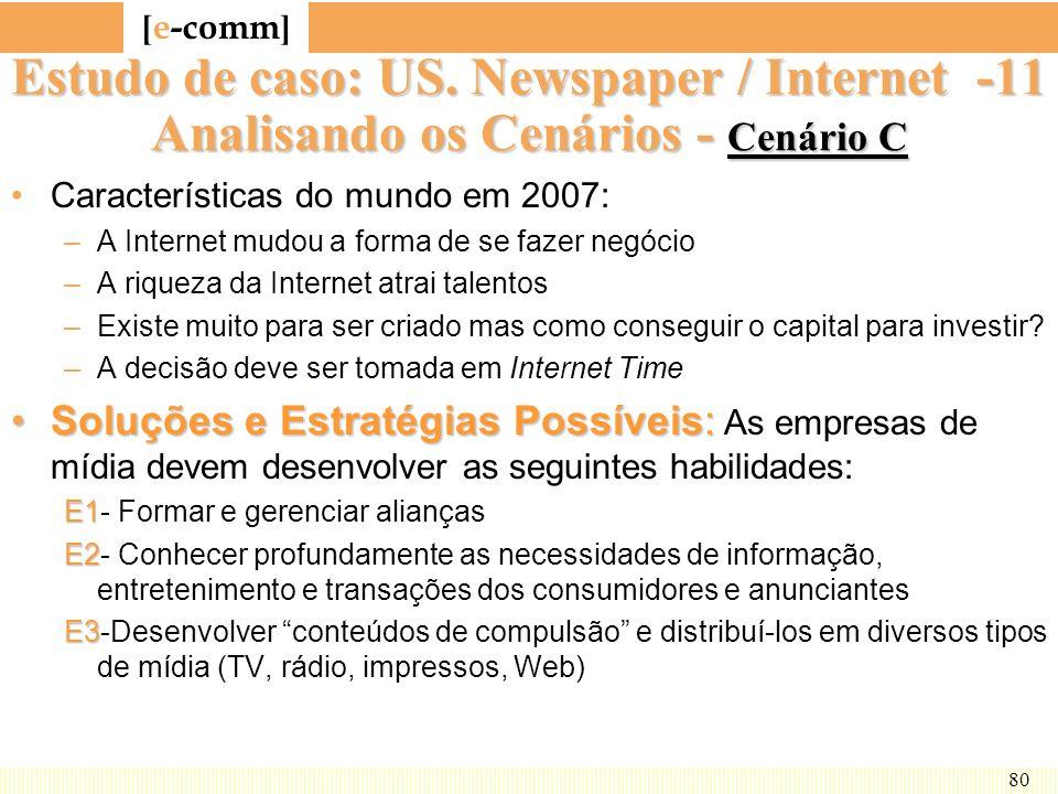 Estudo de caso: US. Newspaper / Internet -11 Analisando os Cenários - Cenário C