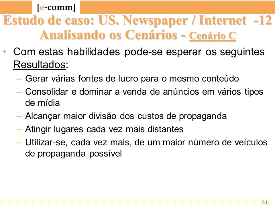 Estudo de caso: US. Newspaper / Internet -12 Analisando os Cenários - Cenário C