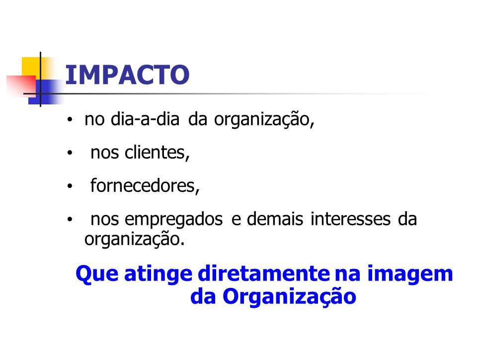 Que atinge diretamente na imagem da Organização